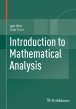 Introduction to mathematical analysis / Igor Kriz. 2013. Máis información: http://www.springer.com/birkhauser/mathematics/book/978-3-0348-0635-0