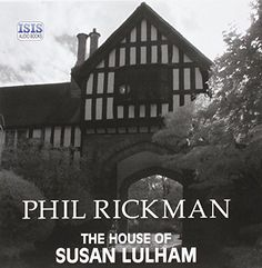 The House Of Susan Lulham by Phil Rickman read by Emma Powell.