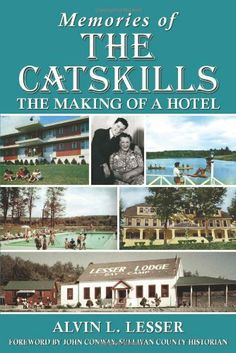 Memories of The Catskills: The Making of a Hotel by Alvin L Lesser. Save 27 Off!. $11.98. Publisher: GSL Galactic Publishing (January 1, 2013). Publication: January 1, 2013