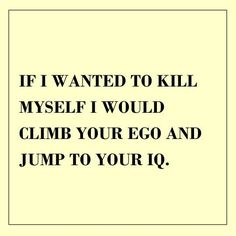 funny quotes ego to IQ