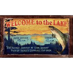 Lake - Home, Cabin and Lodge Signs - Custom Vintage Signs Cabin Signs, Lake Signs, Rustic Lodge Decor, Fishing Signs, Fly Fishing, Do It Yourself Inspiration, Style Inspiration, Cottage Signs, Vintage Cabin