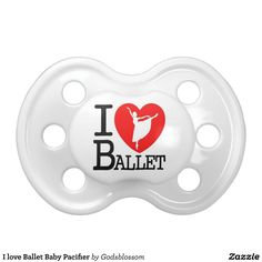 I love Ballet Baby Pacifier #ballet #baby #babyshower #gifts #pacifiers