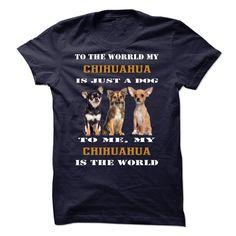 Chihuahua is the world T Shirt, Hoodie, Sweatshirt