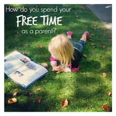 Toddler Approved!: How Do You Spend Your Free Time As A Parent?