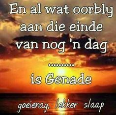 Discover recipes, home ideas, style inspiration and other ideas to try. Afrikaanse Quotes, Sleep Quotes, Goeie Nag, Goeie More, Good Night Quotes, Special Quotes, Sleep Tight, Day Wishes, What A Wonderful World