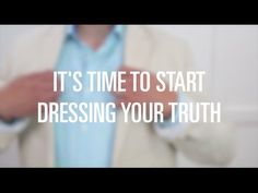 Dressing Your Truth for Men! $79 on SALE!
