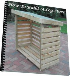 How to build a log store. Perfect for when we move. Photos, instructions and help.