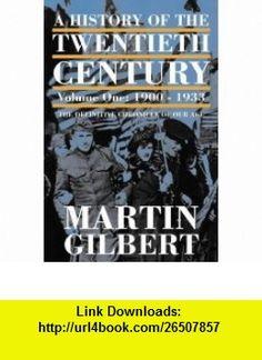 A HISTORY OF THE TWENTIETH CENTURY 1900-33 V. 1 (HISTORY OF THE 20TH CENTURY 1) (9780006376613) MARTIN GILBERT , ISBN-10: 0006376614  , ISBN-13: 978-0006376613 ,  , tutorials , pdf , ebook , torrent , downloads , rapidshare , filesonic , hotfile , megaupload , fileserve