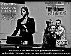 Teatro Helénico, La Última Palabra. Culpable por ser  Mujer