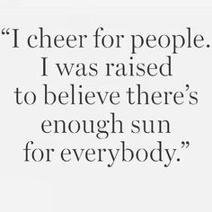 I cheer for people..
