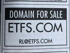 I keep seeing these domains for sale in the WSJ classifieds.  :-). Seems like a good one to advertise  there (ETFs.com). Advertising, News