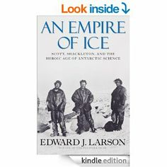 An Empire of Ice: Scott, Shackleton, and the Heroic Age of Antarctic Science eBook by Edward J. Larson
