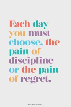 Each day you must choose, the pain of discipline or the pain of... #powerful #quotes #inspirational #words