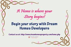 Begin your story with Dream Homes Developers. For more info, contact: 081442 11777