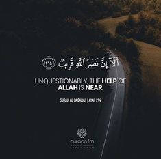 """Unquestionably, the help of Allah is near."" - [Surah Al-Baqarah Quran Quotes Inspirational, Beautiful Islamic Quotes, Faith Quotes, Wisdom Quotes, Life Quotes, Imam Ali Quotes, Muslim Quotes, Religious Quotes, Allah Islam"