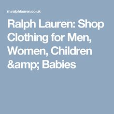 Welcome to the world of Ralph Lauren. With free delivery over shop designer clothing for men, women, children and babies, as well as luxury homeware. Lauren Thompson, Ralph Lauren Uk, Cute Wedding Ideas, Show And Tell, Dresses For Teens, Summer Sale, Baby Kids, Kids Outfits, Clothes For Women