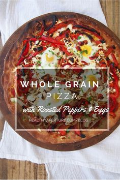 On the Healthy Aperture Blog @rwallace4  shares her recipe for Whole Grain Pizza with Roasted Peppers and Eggs, solidifying that pizza really can be for breakfast.