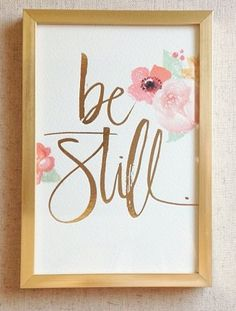 Trust in these words....have been a favorite for many years...Be Still and KNOW that I am GOD! Stillness = Peace Of Mind