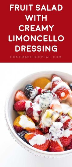 Fruit Salad with Creamy Limoncello Dressing! A colorful fruit salad of strawberry, kiwi, orange, raspberry, and blackberry that's drizzled with a sweet, creamy dressing infused with limoncello! | HomemadeHooplah.com