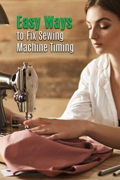 Don't Stop Sewing: Easy Ways to Fix Sewing Machine Timing – Sewing Projects Sewing Machine Tension, Sewing Machine Stitches, Sewing Machine Repair, Sewing Machine Embroidery, Sewing Basics, Sewing For Beginners, Sewing Hacks, Sewing Tutorials, Sewing Projects