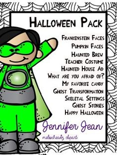 Halloween Package Includes: Frankenstein FacesPumpkin FacesHaunted BrewTeacher CostumeHaunted House AdWhat are you afraid of? My favorite CandyGhost TransformationsSkeletal SettingsGhost Stories Happy Halloween