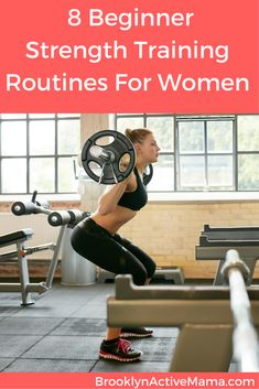 Blog post at Brooklyn Active Mama : Got Muscle? 8 Beginner Strength Training Routines For Women When I tell my friends about how much I love to lift, I often hear 'I don't kno[..]