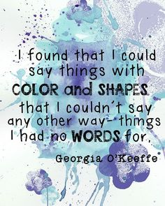 nice Georgia O'Keeffe's quoteby http://dezdemoonquotes4u.gdn