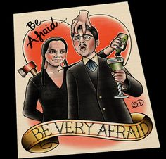 Adams Family, Be Afraid, wedding gift art print