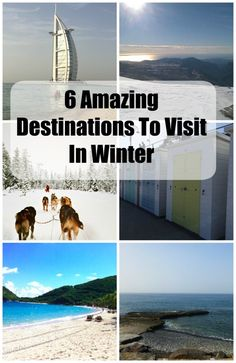 Need travel inspiration? Here's 6 amazing places to visit in winter