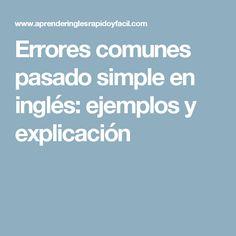 Errores comunes pasado simple en inglés: ejemplos y explicación