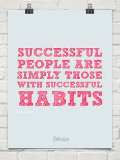 Successful people are simply those with successful habits by Brian Tracy