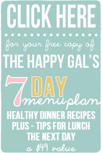 FREE 7-DAY HEALTHY MENU PLAN | The Happy Gal