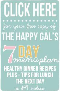 FREE 7-DAY HEALTHY MENU PLAN | The Happy Gal