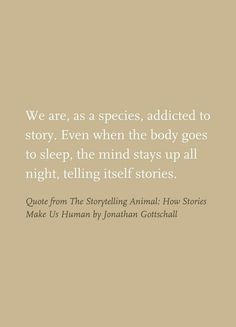 Scientists have proven that stories change our brain for the better. Stories build empathy, change attitudes and behaviors. Storytelling is good for the brain. Storytelling makes the world better! Writing Quotes, Book Quotes, Words Quotes, Me Quotes, Sayings, Writing Help, Writing Prompts, Qoutes, Great Quotes