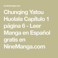 Chunqing Yatou Huolala Capítulo 1 página 6 - Leer Manga en Español gratis en NineManga.com