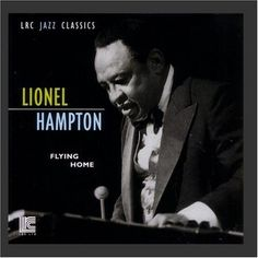 Lionel Hampton ~ Flying Home