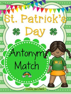 This St. Patrick's Day antonym match is a great activity for whole or small groups and literacy centers. This is also bundled in my St. Patrick's Day unit with over 100+ pages.  $