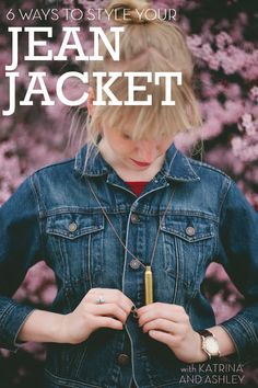 6 ways to style your jean jacket.