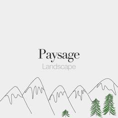 Paysage (masculine word) | Landscape | /pe.i.zaʒ/