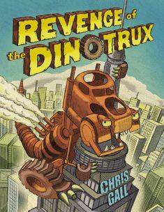 Revenge of the Dinotrux - by Chris Gall (Hardcover) Best Children Books, Childrens Books, Great Books, My Books, Animal Books, King Kong, Read Aloud, Story Time, Revenge