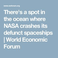There's a spot in the ocean where NASA crashes its defunct spaceships | World Economic Forum