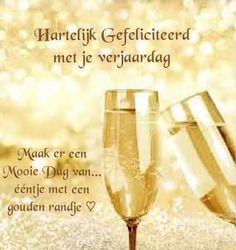 Birthday Wishes, Happy Birthday, Flute, Champagne, Tableware, Dutch, Happy Photos, Happy Brithday, Special Birthday Wishes