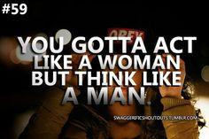 Act like a woman, think like a man