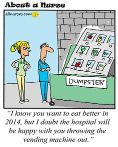 Do you think your work place should support healthy eating? #Nursing #humor #joke #funny #cartoon