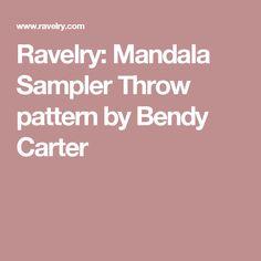 Ravelry: Mandala Sampler Throw pattern by Bendy Carter