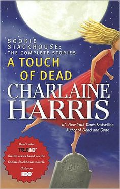 A Touch of Dead: The Complete Stories (Sookie Stackhouse / Southern Vampire Series)