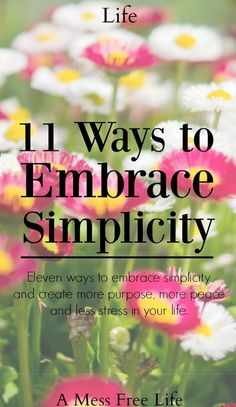 Looking to transform your life? Try the eleven ways to embrace simplicity and create more purpose, more peace and less stress in your life. Minimalism Living, Live Quotes For Him, Vie Simple, The Simple Life, Slow Living, Frugal Living, Minimalist Lifestyle, Transform Your Life, Less Is More