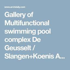 Gallery of Multifunctional swimming pool complex De Geusselt / Slangen+Koenis Architects - 18