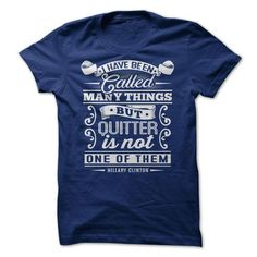 Hillary Clinton No Quitter Tee T-Shirts, Hoodies, Sweatshirts, Tee Shirts (19.95$ ==> Shopping Now!)