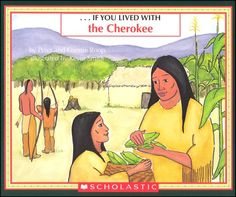 If You Lived with the Cherokees | Grades 2-5 - great for my first grader!  Love these books!
